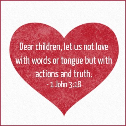 let us love with actions and truth 1 John 3:18