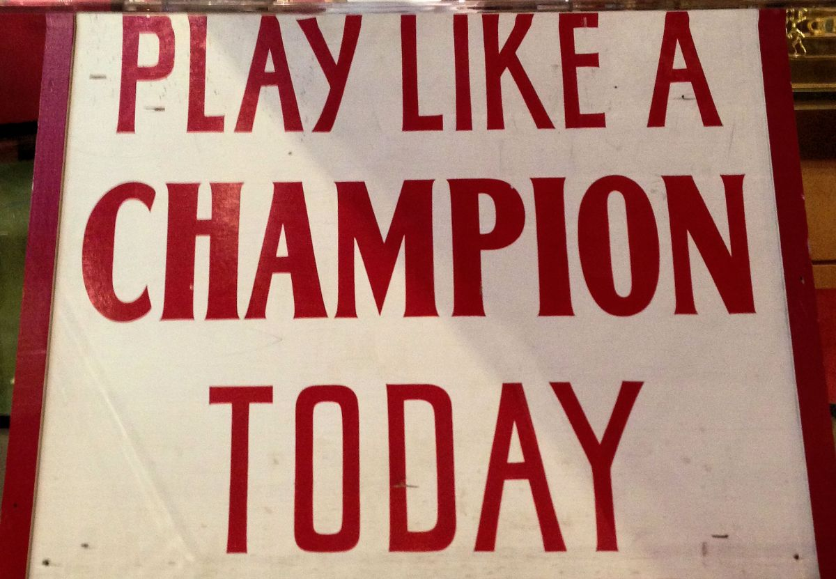 """Play like a champion today"""