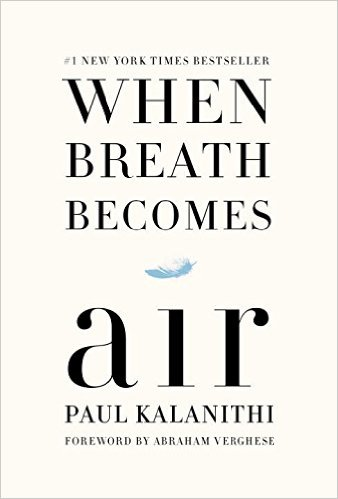 When Breath Becomes Air- reflections from Dr. Lucy Kalanithi