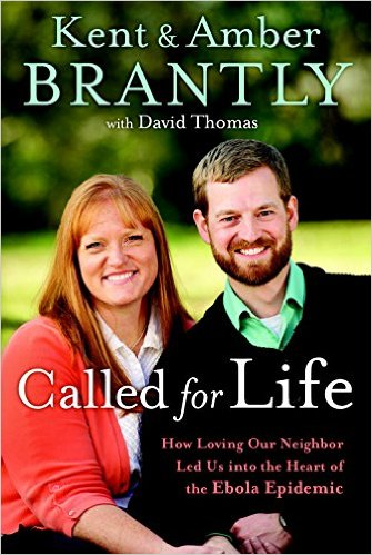 """Surviving Ebola, """"Called for Life""""- Dr. Kent Brantly"""