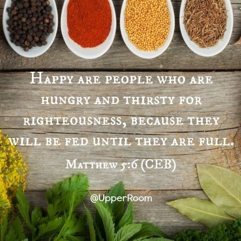 Matthew 5:6 Happy are people who are hungry and thirsty for righteousness