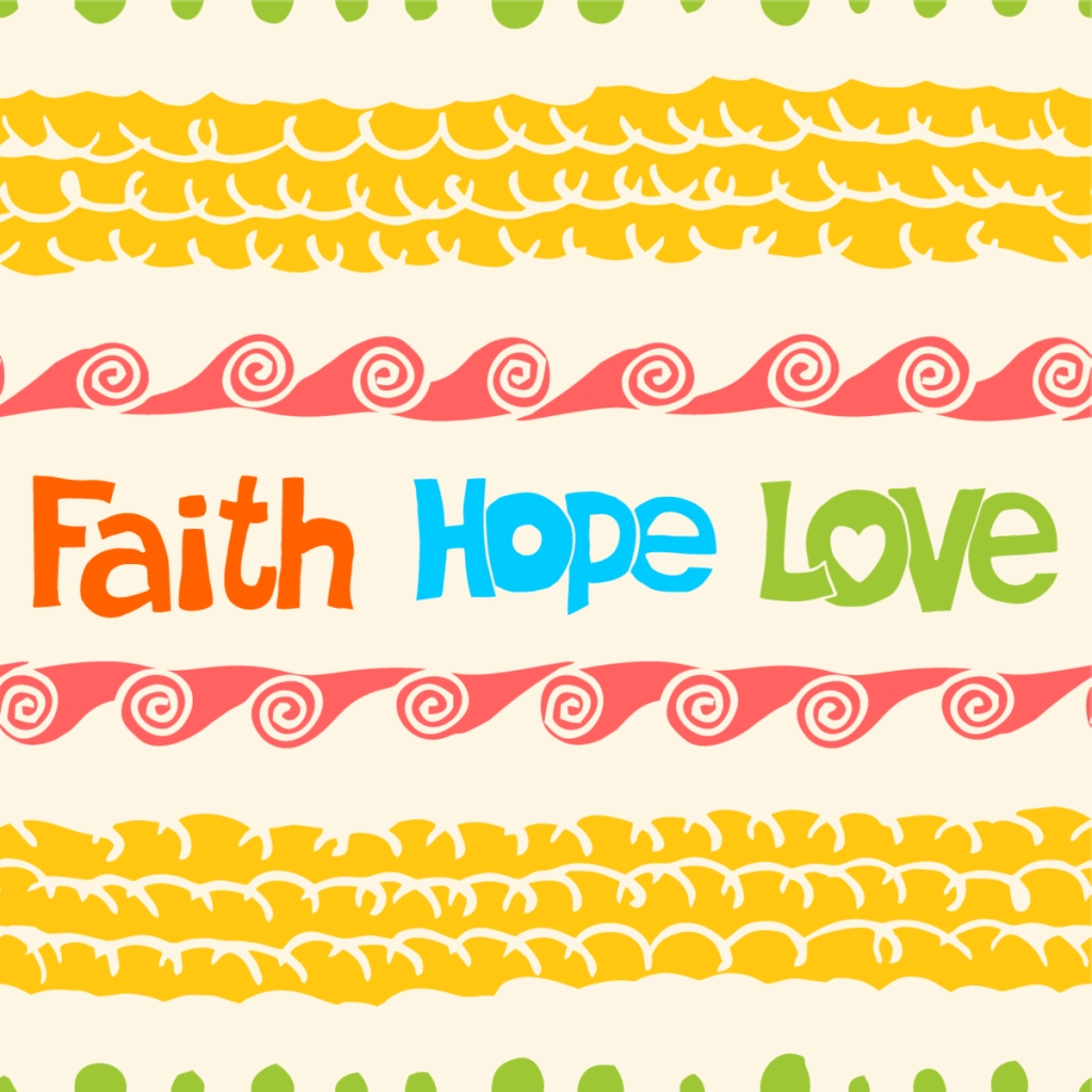Faith Hope Love, in colorful letters