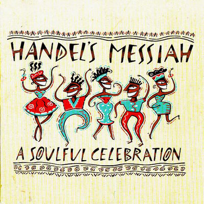 HANDEL'S MESSIAH- A SOULFUL CELEBRATION album cover