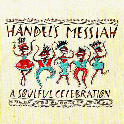 HANDEL'S MESSIAH- A SOULFUL CELEBRATION album cover