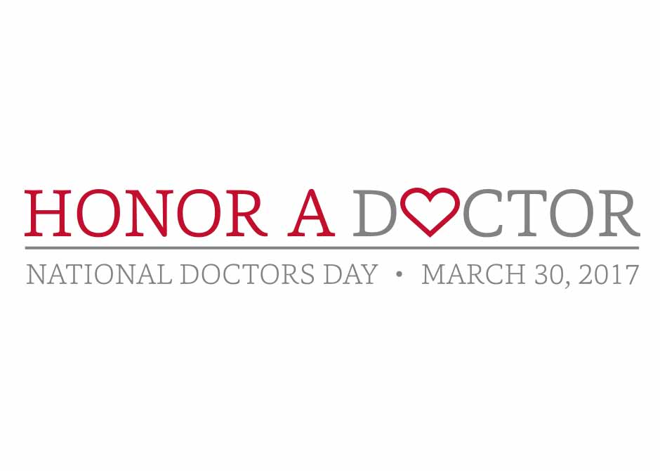 HONOR A DOCTOR-MARCH 30