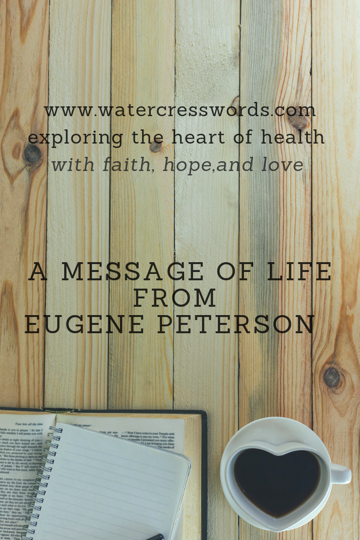 A Message of Life from Eugene Peterson