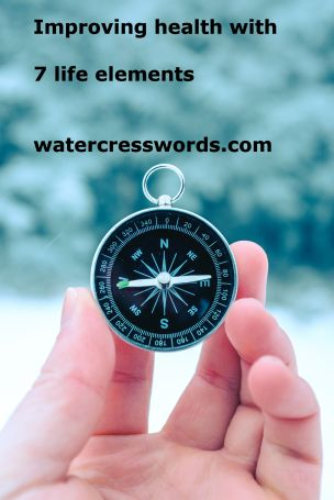 Improving health with 7 life elements- watercresswords.com