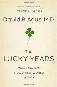 book cover- The LUCKY YEARS by David B. Agus, M.D.