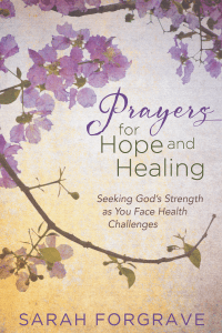 Prayers for Hope and Healing by Sarah Forgrave