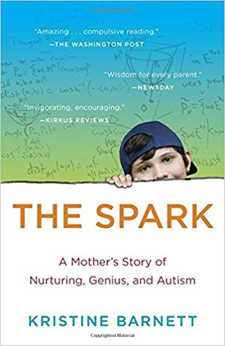THE SPARK, a book cover; a mother's story of nurturing, genius, and autism