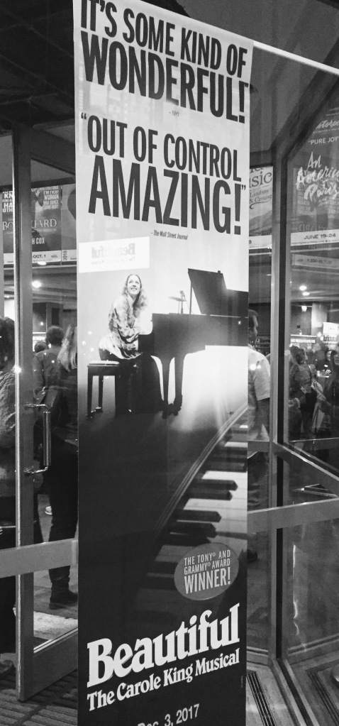It's some kind of wonderful! Beautiful The Carole King Musical- poster on window at theater