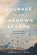 COURAGE for the UNKNOWN SEASON, a book