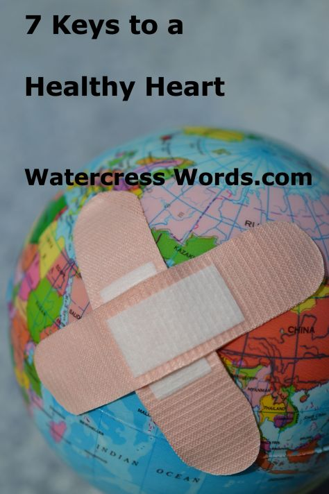 7 Keys to a Healthy Heart-Watercress Words.com