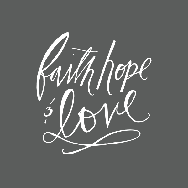 faith, hope and love in cursive letters