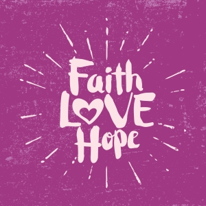 Faith, Love, Hope