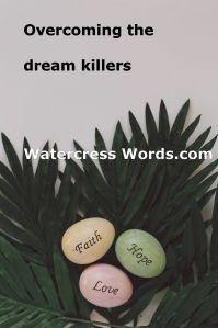 Overcoming the dream killers-Watercress Words.com