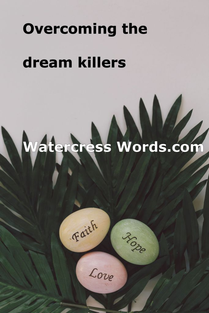 Overcoming the dream killers-Watercress Words.com