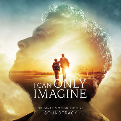 I CAN ONLY IMAGINE SOUNDTRACK ALBUM
