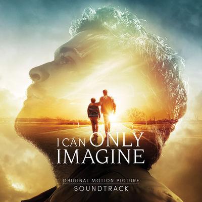 I CAN ONLY IMAGINE SOUNDTRACK ALBUM