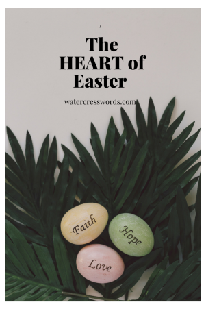 The HEART of Easter-watercresswords.com