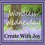 Wordless Wednesday- Create With Joy