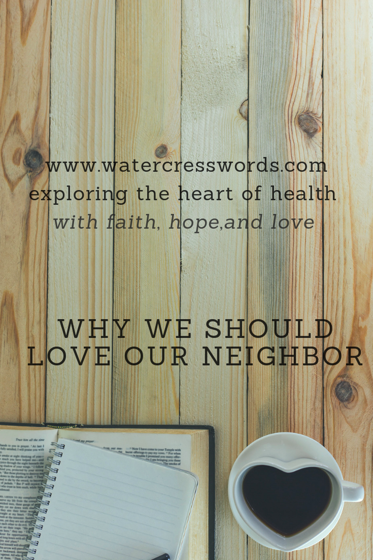 WHY WE SHOULD LOVE OUR NEIGHBOR