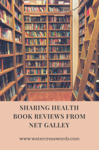 SHARING HEALTH BOOK REVIEWS FROM NET GALEY