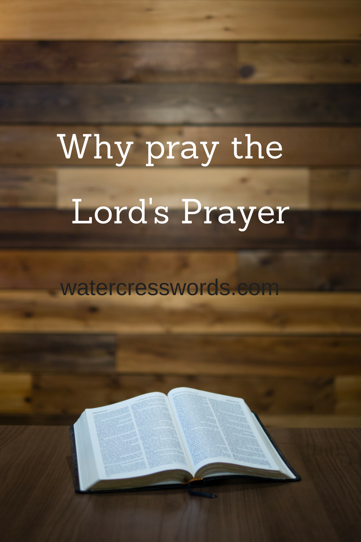 Why pray the Lord's prayer