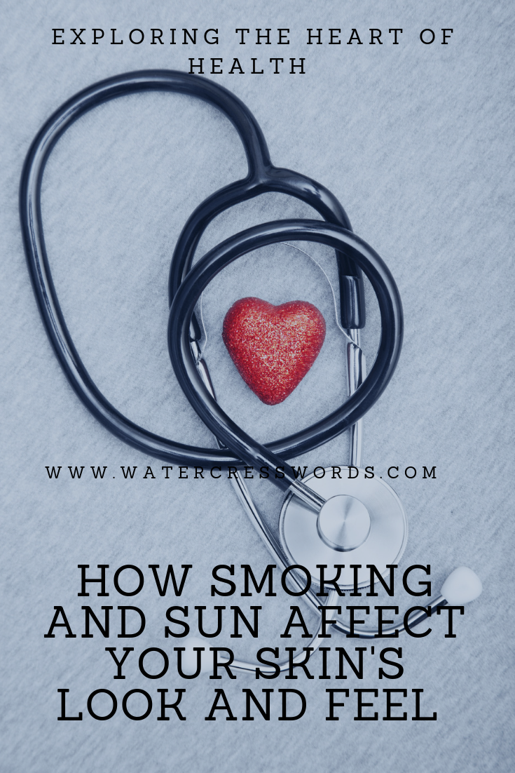 HOW SMOKING AND SUN AFFECT YOUR SKIN'S LOOK AND FEEL