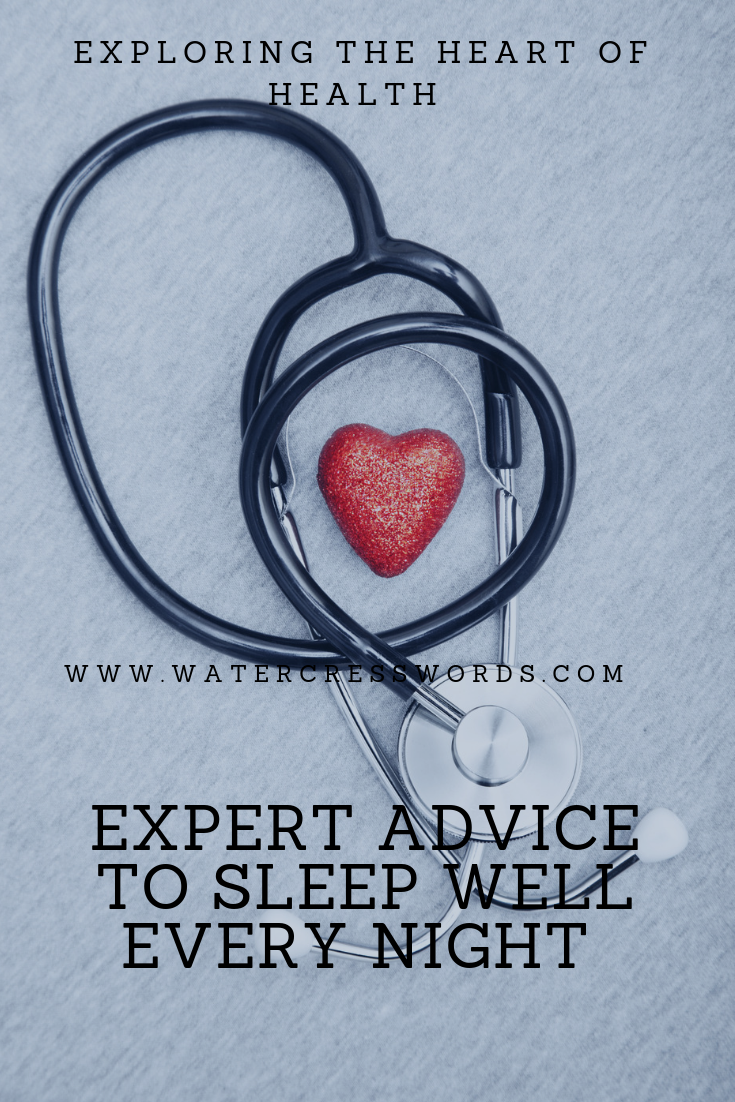 EXPERT ADVICE TO SLEEP WELL EVERY NIGHT