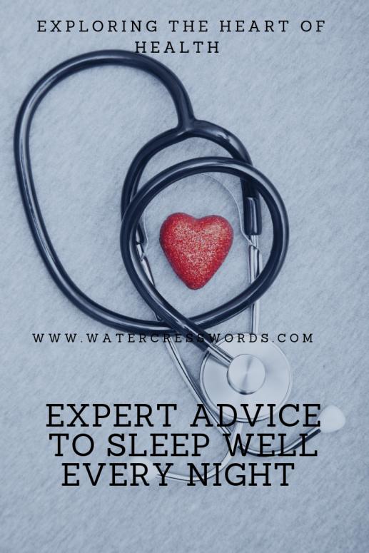 EXPERT ADVICE TO SLEEP WELL EVERY NIGHT