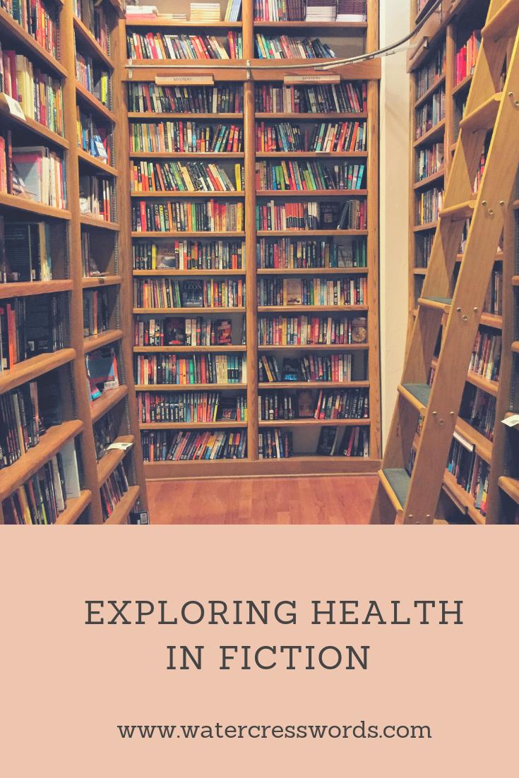 EXPLORING HEALTH IN FICTION -www.watercresswords.com