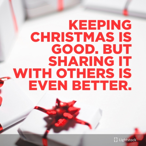 Keeping Christmas is good.But sharing it with others is even bettter. words on a background of white packages with red ribbon.